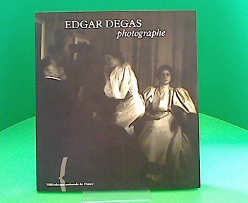 Edgar Degas photographe : Exposition, Paris, Bibliothèque nationale de France, galerie Mansart (27 mai-22 août 1999)