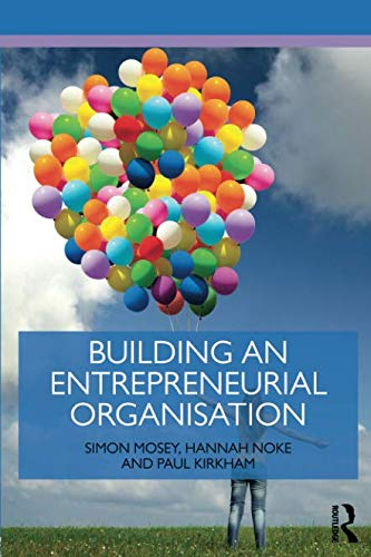Building an Entrepreneurial Organisation (Routledge Masters in Entrepreneurship)