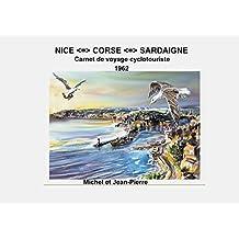 Nice Corse Sardaigne: Carnet de voyage Cyclo 1962 (French Edition)