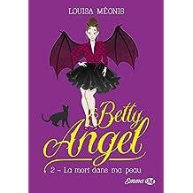Betty Angel, T2: La mort dans ma peau