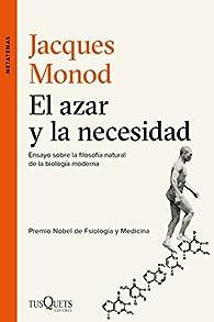 El azar y la necesidad par Jacques Monod