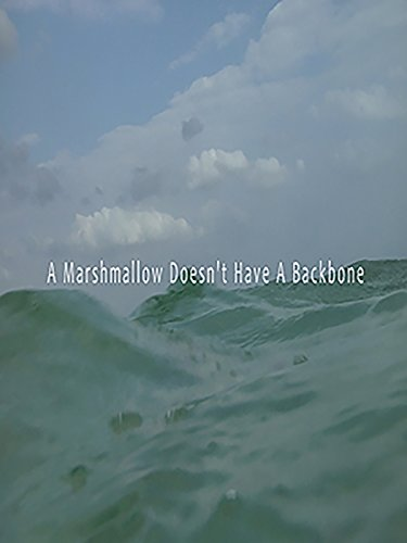 A Marshmallow Doesn't Have A Backbone