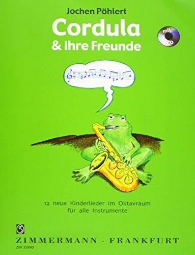 Cordula und ihre Freunde für alle Instrumente ud Gesang: 12 neue Kinderlieder im Oktavraum für alle Instrumente par Jochen Pöhlert