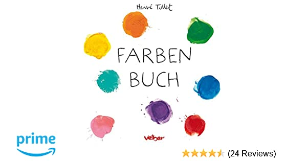 Farben Buch: Amazon.de: Hervé Tullet: Bücher