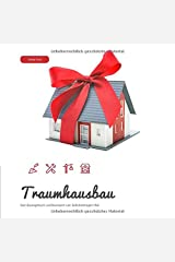 Traumhausbau: Dein Bautagebuch und Baureport zum Selbsteintragen! (#4) Taschenbuch