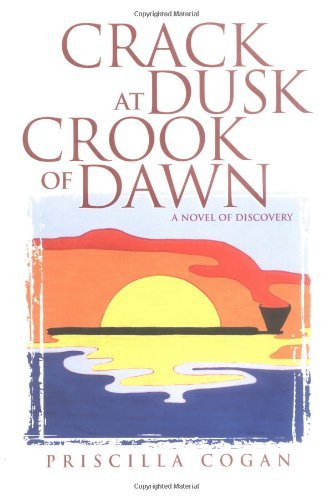 Crack at Dusk, Crook of Dawn by Priscilla Cogan (6-Mar-2000) Hardcover