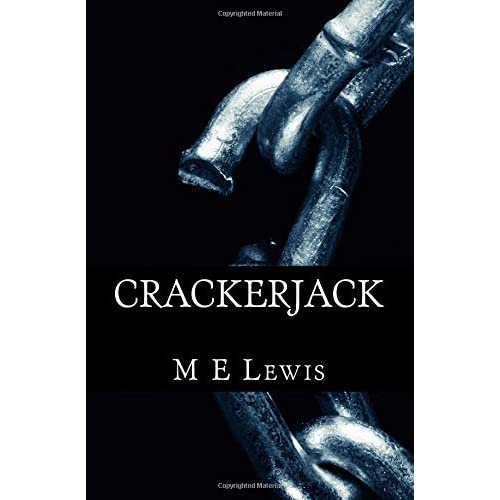 Crackerjack: Volume 1 by M E Lewis (2015-08-28)