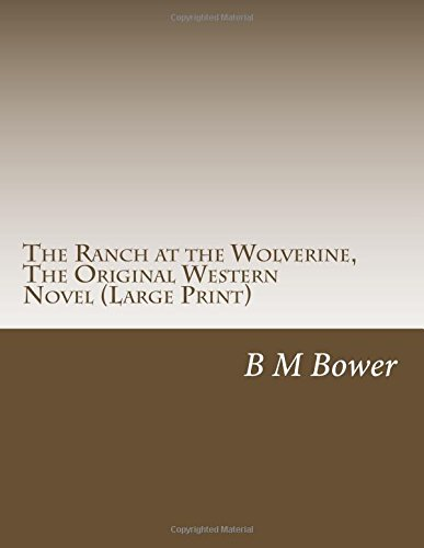 the-ranch-at-the-wolverine-the-original-western-novel