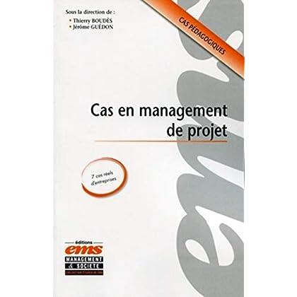 Cas en management de projet. Cas pédagogiques, 7 cas réels d'entreprises.