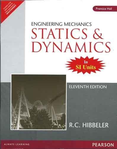 Engineering Mechanics - Statics and Dynamics, 11e