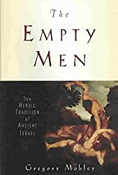 [(The Empty Men : The Heroic Tradition of Ancient Israel)] [By (author) Gregory Mobley] published on (December, 2007)