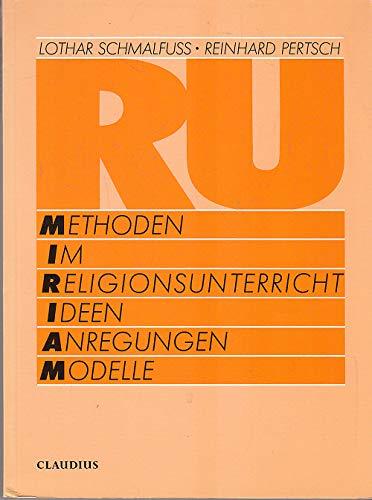 Methoden im Religionsunterricht. Ideen, Anregungen, Modell