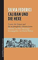 Caliban und die Hexe: Frauen, der Körper und die ursprüngliche Akkumulation