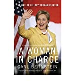 [ A WOMAN IN CHARGE THE LIFE OF HILLARY RODHAM CLINTON BY BERNSTEIN, CARL](AUTHOR)PAPERBACK