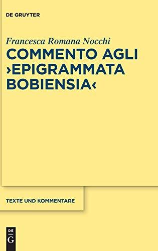 """Commento agli \""""Epigrammata Bobiensia\"""" (Texte und Kommentare, Band 54)"""
