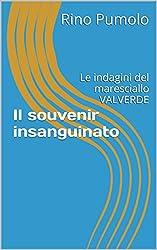 Il souvenir insanguinato: Le indagini del maresciallo VALVERDE (MARESCIALLO VALVERDE A TAVISA Vol. 1)
