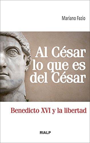 Al César lo que es del César: Benedicto XVI y la libertad (Bolsillo)