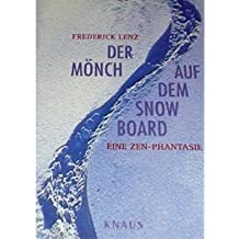 Der Mönch auf dem Snowboard. Eine ZEN- Phantasie