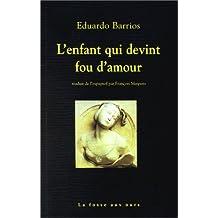 """L'Enfant qui devint fou d'amour suivi de """"Pauvre laid !"""""""