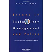 Essays in Technology Management and Policy: Selected Papers of David J Teece: Selected Papers of David Teece