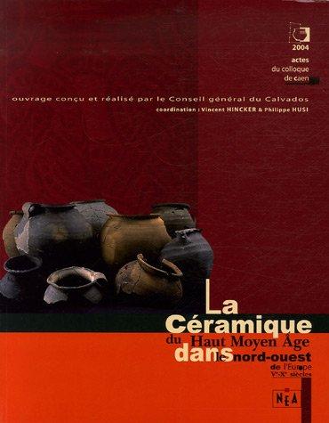 La céramique du Haut Moyen Age dans le nord-ouest de l'Europe : Ve-Xe siècles par Philippe Husi