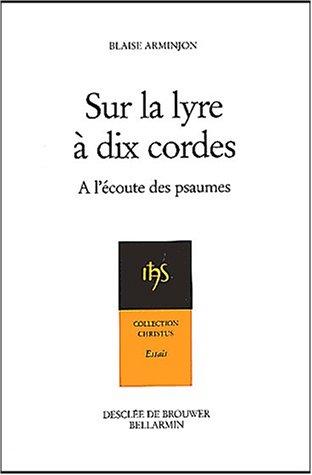 Sur la lyre à dix cordes : A l'écoute des psaumes au rythme des Exercices de Saint Ignace
