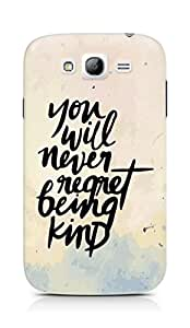 AMEZ you will never regret being kind Back Cover For Samsung Galaxy Grand Neo