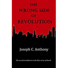The Wrong Side of Revolution (Elite Book 2) (English Edition)