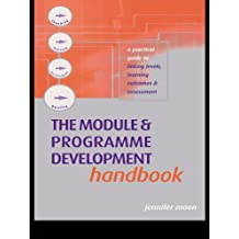 The Module and Programme Development Handbook: A Practical Guide to Linking Levels, Outcomes and Assessment Criteria