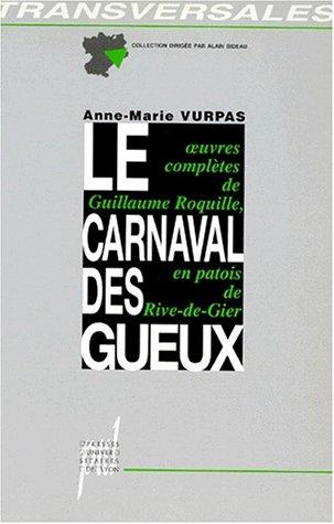 LE CARNAVAL DES GUEUX. Conscience ouvrière et poésie burlesque