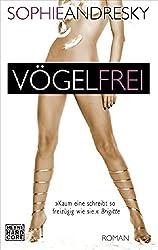 Vögelfrei: Erotischer Roman