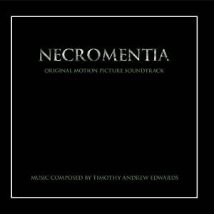 Necromentia (Original Motion Picture Soundtrack) by Timothy Andrew Edwards Music LLC