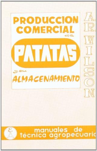 Producción comercial de patatas y su almacenamiento por A.R. Wilson