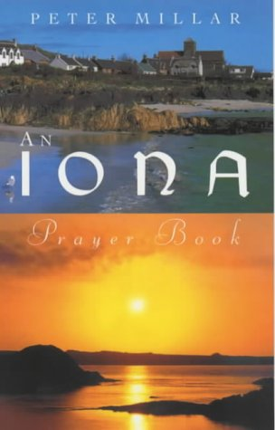 an-iona-prayer-book-published-in-this-the-60th-anniversary-year-of-the-founding-of-the-iona-communit