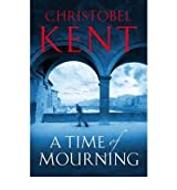[TIME OF MOURNING] by (Author)Kent, Christobel on May-01-09