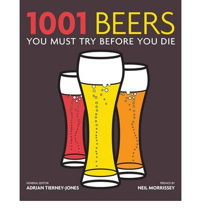 [ 1001 Beers You Must Try Before You Die ] [ 1001 BEERS YOU MUST TRY BEFORE YOU DIE ] BY Tierney-Jones, Adrian ( AUTHOR ) May-03-2010 Paperback
