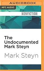 The Undocumented Mark Steyn: Don't Say You Weren't Warned by Mark Steyn (2016-08-02)