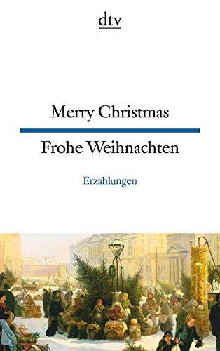 Merry Christmas Frohe Weihnachten: Erzählungen (dtv zweisprachig)