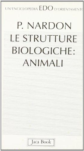 Le strutture biologiche: animali (Edo. Un'enciclopedia di Orientamento) por Paul Nardon
