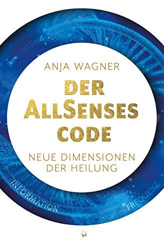 Der AllSenses Code: Neue Dimensionen der Heilung