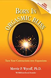 Born In Orgasmic Bliss (English Edition)