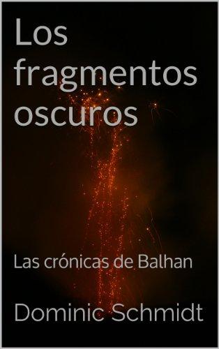 los-fragmentos-oscuros-las-crnicas-de-balhan-n-1-spanish-edition