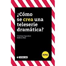 ¿Cómo se crea una teleserie dramática? (H2PAC)