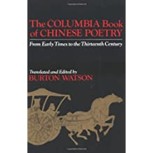 The Columbia Book of Chinese Poetry: From Early Times to the Thirteenth Century (Translations from the Oriental Classics)