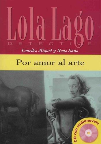 Por amor al arte. Serie Lola Lago. Libro +CD (Ele- Lecturas Gradu.Adultos)