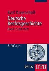 Deutsche Rechtsgeschichte, Bd. 3: Band 3: Seit 1650