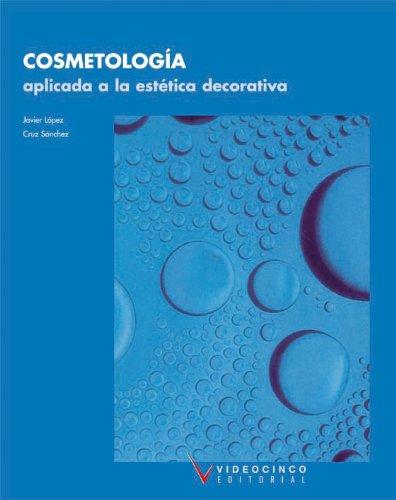 Cosmetología aplicada a la estética decorativa