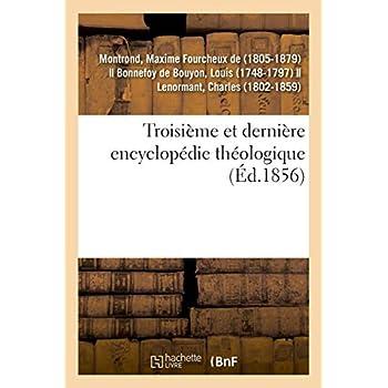 Troisième et dernière encyclopédie théologique ou Troisième et dernière série de dictionnaires