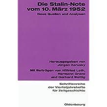 Die Stalin-Note vom 10. März 1952: Neue Quellen und Analysen (Schriftenreihe der Vierteljahrshefte für Zeitgeschichte, Band 84)