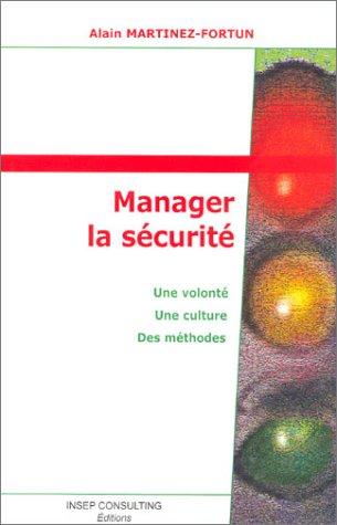 Manager la sécurité : Une volonté - Une culture - Des méthodes